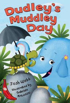 Dudley's Muddley Day (A Silly Safari Book): Red Banana
