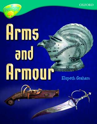 Oxford Reading Tree: Level 16: TreeTops Non-Fiction: Arms and Armour