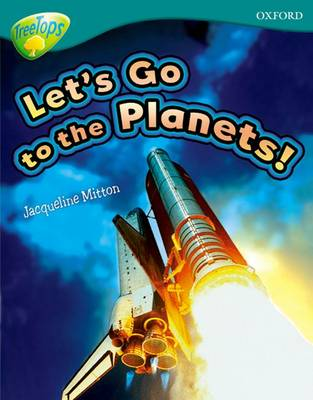 Oxford Reading Tree: Level 16: TreeTops Non-Fiction: Let's Go To The Planets
