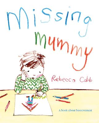 Missing Mummy: A book about bereavement