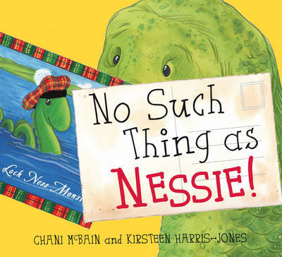 No Such Thing As Nessie!: A Loch Ness Monster Adventure