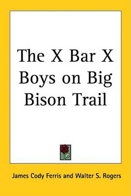 The X Bar X Boys on Big Bison Trail