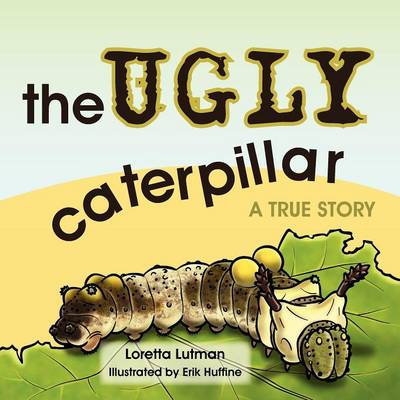 The Ugly Caterpillar: A True Story