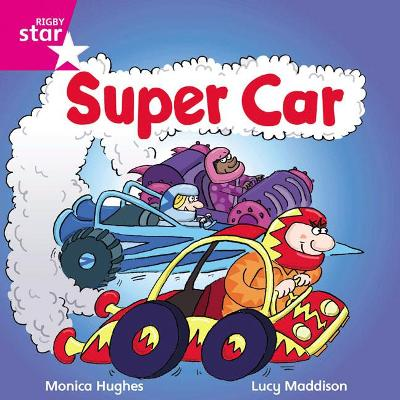 Rigby Star Independent Pink Reader 15:Super Car!