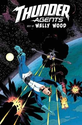 T.H.U.N.D.E.R. Agents The Best Of Wally Wood