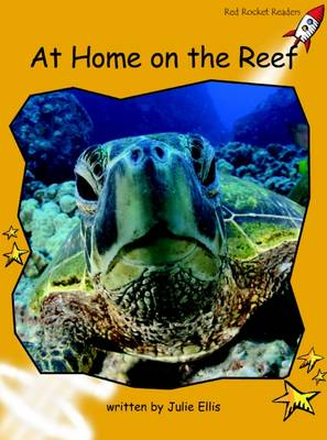 Red Rocket Readers: Fluency Level 4 Non-Fiction Set A: At Home on the Reef