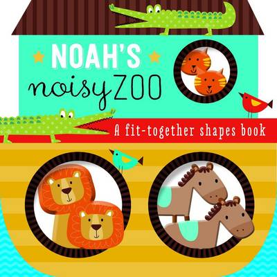 Noah's Noisy Zoo: A Fit Together Shapes Book