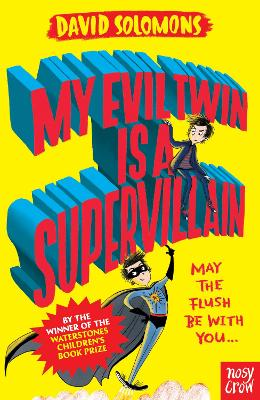 My Evil Twin Is a Supervillain: By the winner of the Waterstones Children's Book Prize