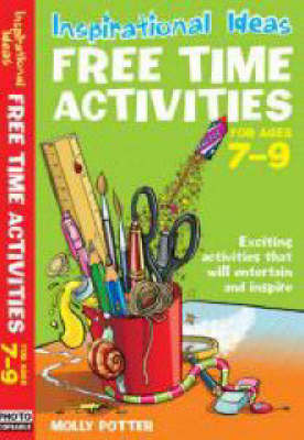 Free Time Activities: For Ages 7-9