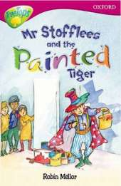 Oxford Reading Tree: Level 10: Treetops Stories: Mr Stoffles and the Painted Tiger