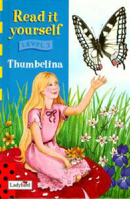 Read it Yourself Level 3: Thumbelina