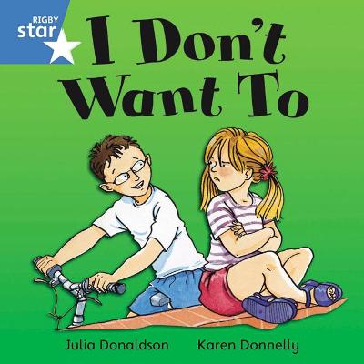 Rigby Star Independent Blue Reader 1: I Don't Want To!