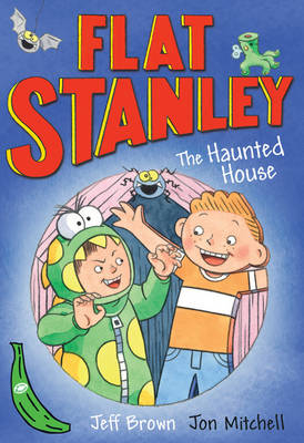 Flat Stanley and the Haunted House: Green Banana