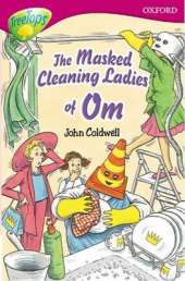 Oxford Reading Tree: Level 10: Treetops Stories: the Masked Cleaning Ladies of Om