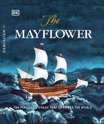 The Mayflower: The perilous journey that changed the world
