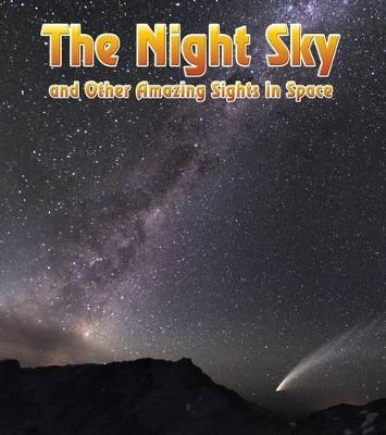 The Night Sky: and Other Amazing Sights in Space