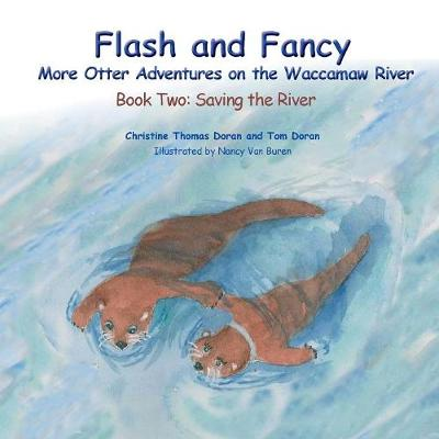 Flash and Fancy - Book Two: Saving the River: More Otter Adventures on the Waccamaw River