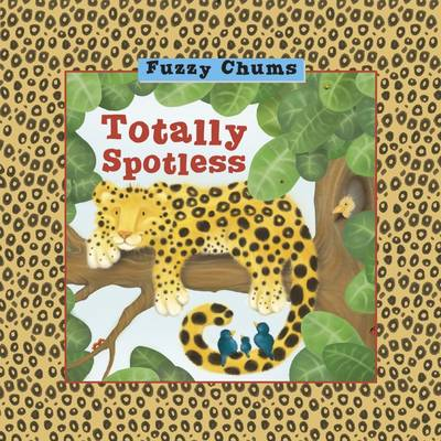 Totally Spotless: Fuzzy Chums