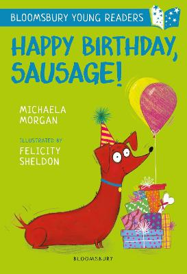 Happy Birthday, Sausage! A Bloomsbury Young Reader: White Book Band