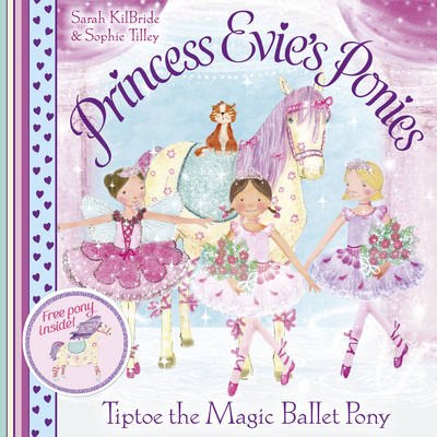 Princess Evie's Ponies: Tiptoe the Magic Ballet Pony