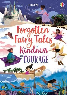 Forgotten Fairytales of Kindness and Courage