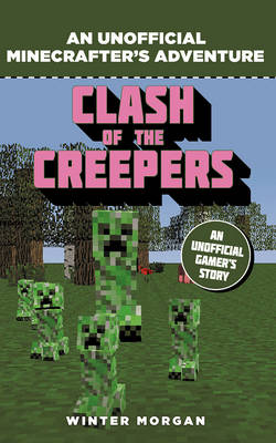 Minecrafters: Clash of the Creepers: An Unofficial Gamer's Adventure