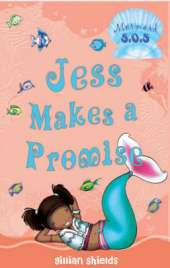 Jess Makes a Promise: Mermaid SOS