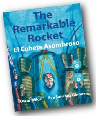 The Remarkable Rocket: El Cohete Asombroso