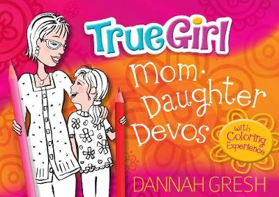 True Girl Mom-Daughter Devos