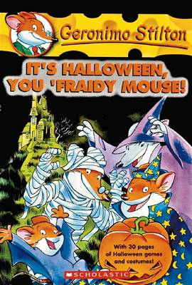 Geronimo Stilton: #11 It's Halloween, You 'Fraidy Mouse