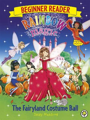 Rainbow Magic Beginner Reader: The Fairyland Costume Ball: Book 5