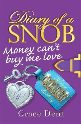 Diary of a Snob: Money Can't Buy Me Love: Book 2