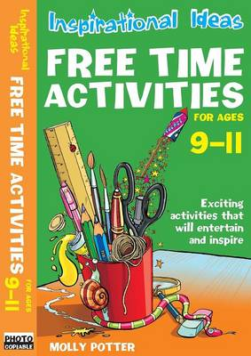 Free Time Activities: For Ages 9-11