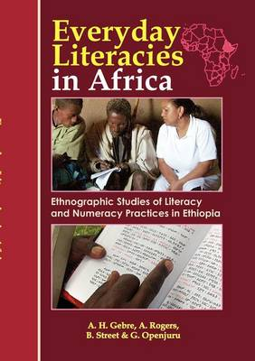 Everyday Literacies in Africa. Ethnographic Studies of Literacy and Numeracy Practices in Ethiopia