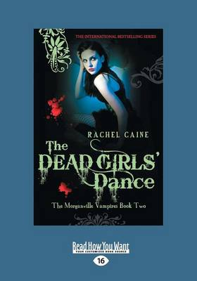 The Dead Girls' Dance: The Morganville Vampires: Book Two (Large Print 16pt)