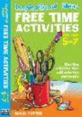 Free Time Activities: For Ages 5-7