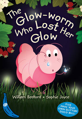 The Glow-Worm Who Lost Her Glow: Blue Banana
