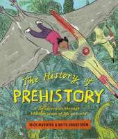The History of Prehistory: An adventure through 4 billion years of life on earth!