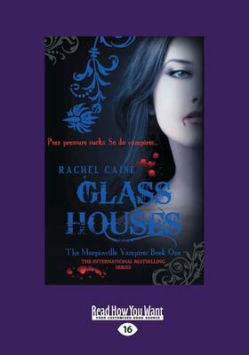 Glass Houses: The Morganville Vampires: Book One (Large Print 16pt)