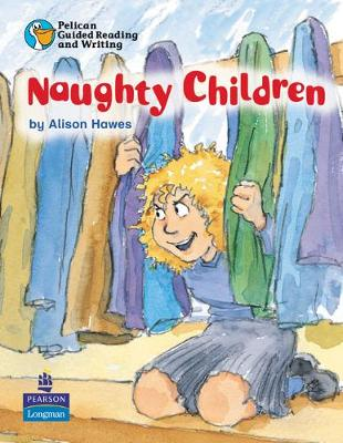 Pelican Guided Reading and Writing Naughty Children Pupil Resource Book Year 1 Term 1 Fiction Pupil's Resource Book 2