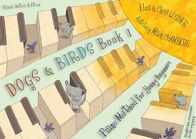 Dogs and Birds: Book 1 (Blank Notes Edition): Piano Method for Young Beginners
