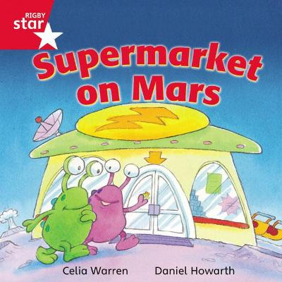 Rigby Star Independent Red Reader 13: Supermarket on Mars