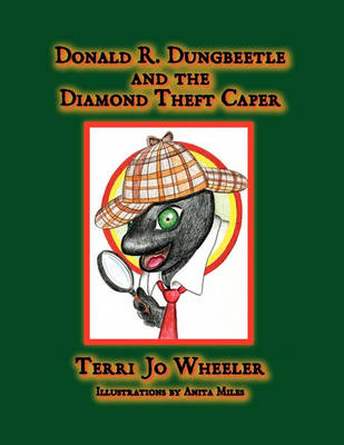 Donald R. Dungbeetle and the Diamond Theft Caper