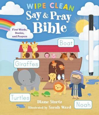 Say and Pray Bible Wipe Clean: First Words, Stories, and Prayers
