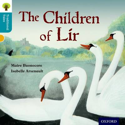 Oxford Reading Tree Traditional Tales: Level 9: The Children of Lir