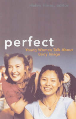 Perfect: Young Women Talk About Body Image