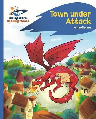 Reading Planet - Town Under Attack - Blue: Rocket Phonics