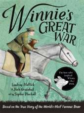 Winnie's Great War: The remarkable story of a brave bear cub in World War One