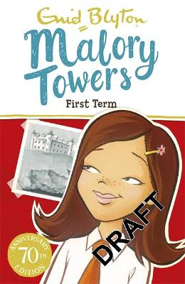 Malory Towers: First Term TV Tie-in: Book 1