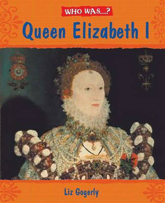 Who Was: Elizabeth I?